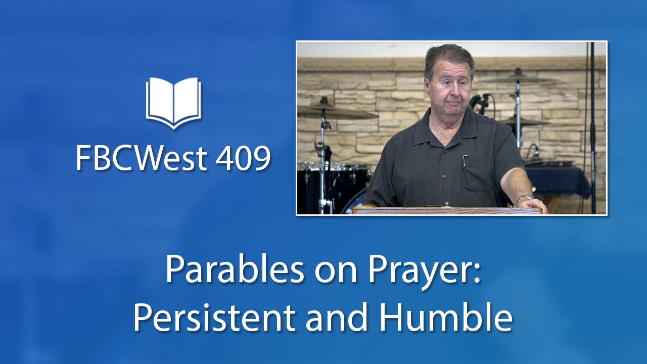 409 FBCWest | Parables on Prayer: Persistent and Humble photo poster