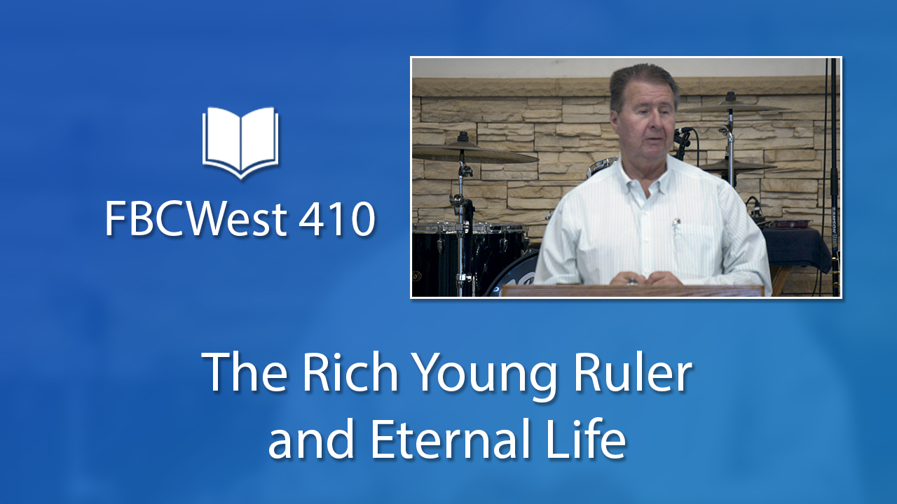 410 FBCWest | The Rich Young Ruler and Eternal Life photo poster