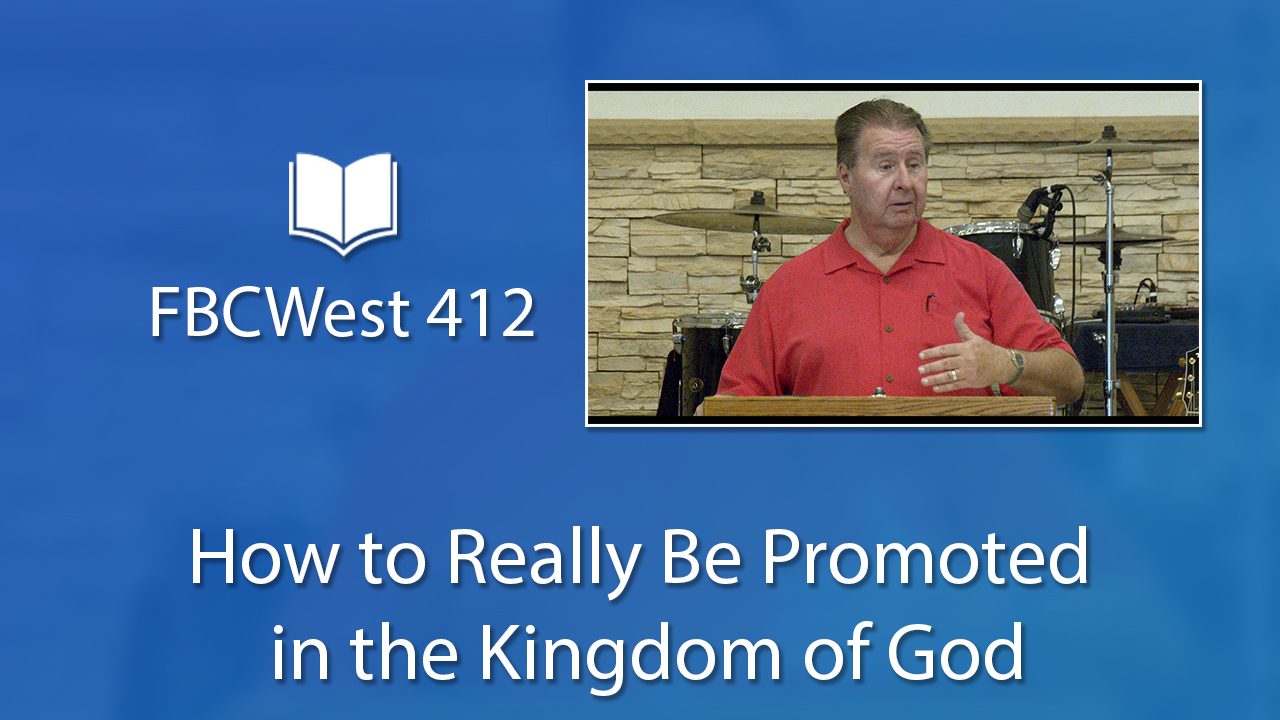 412 FBCWest | How to Really Be Promoted in the Kingdom of God photo poster