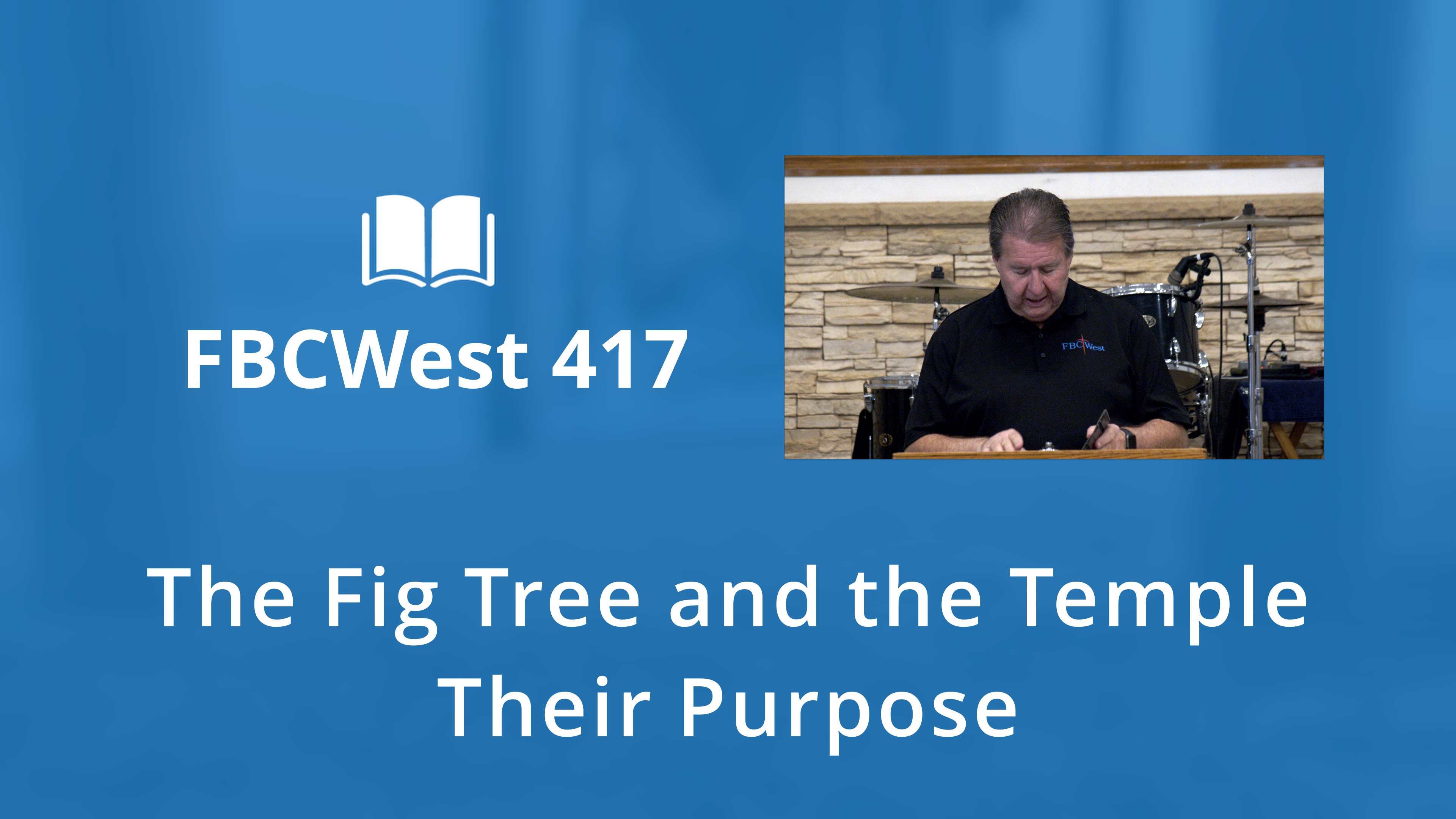 417 FBCWest | The Fig Tree and the Temple - Their Purpose photo poster