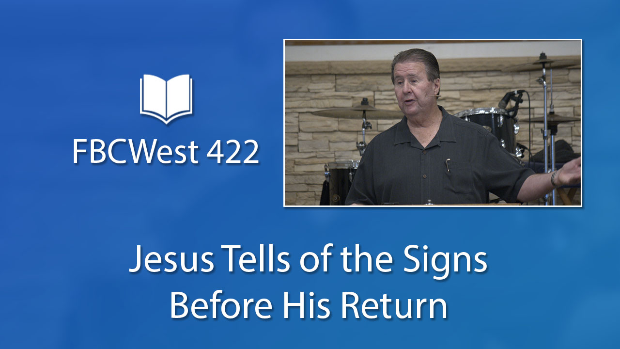 422 FBCWest | Jesus Tells of the Signs Before His Return photo poster