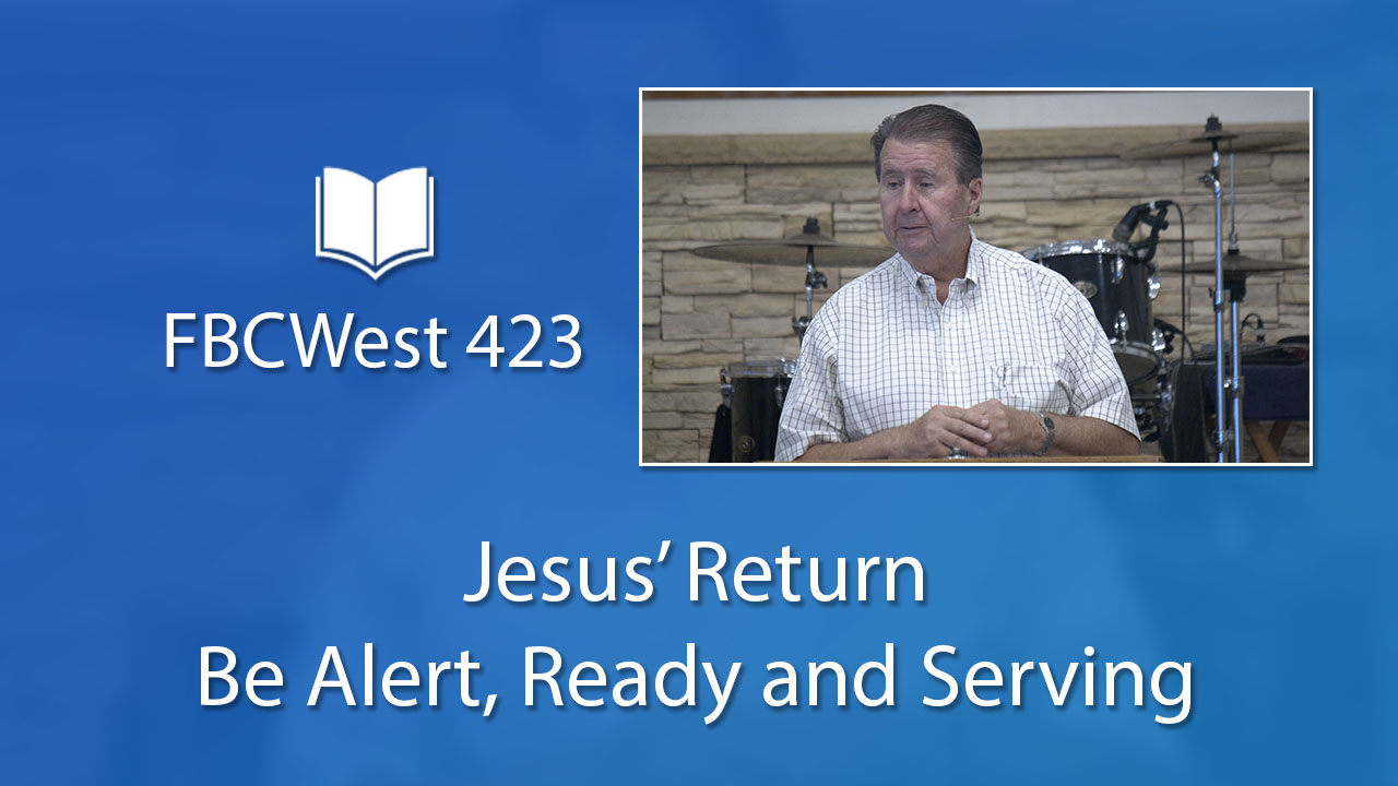 423 FBCWest | Jesus' Return - Be Alert, Ready and Serving photo poster