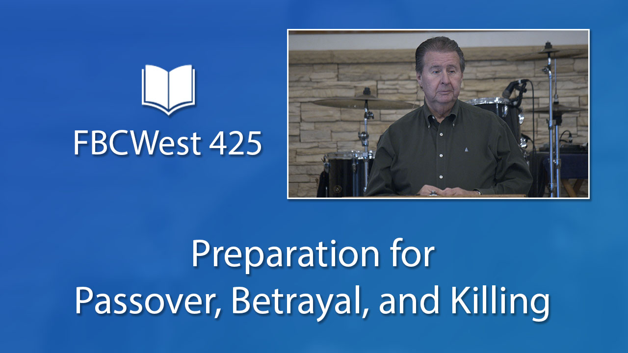 425 FBCWest | Preparation for Passover, Betrayal, and Killing photo poster