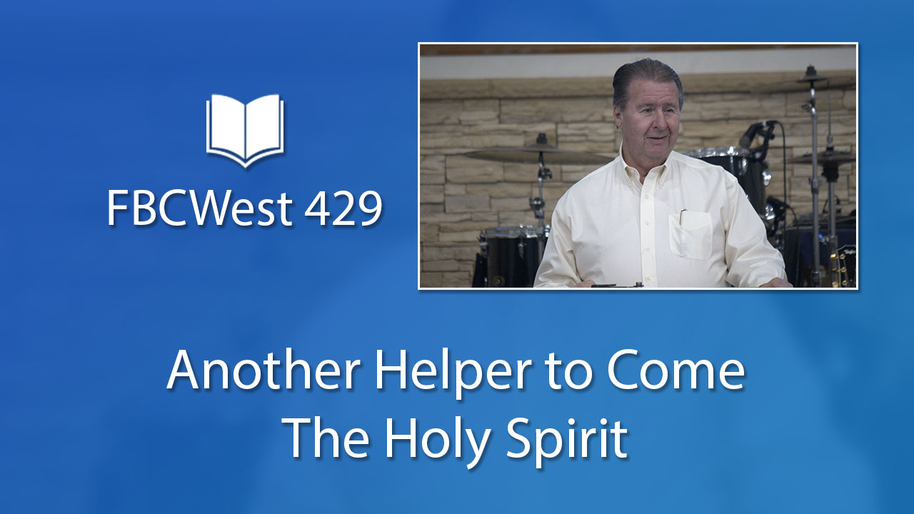 429 FBCWest | Another Helper to Come, The Holy Spirit photo poster