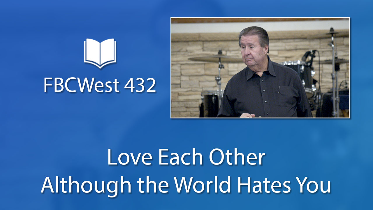 432 FBCWest | Love Each Other Although the World Hates You photo poster
