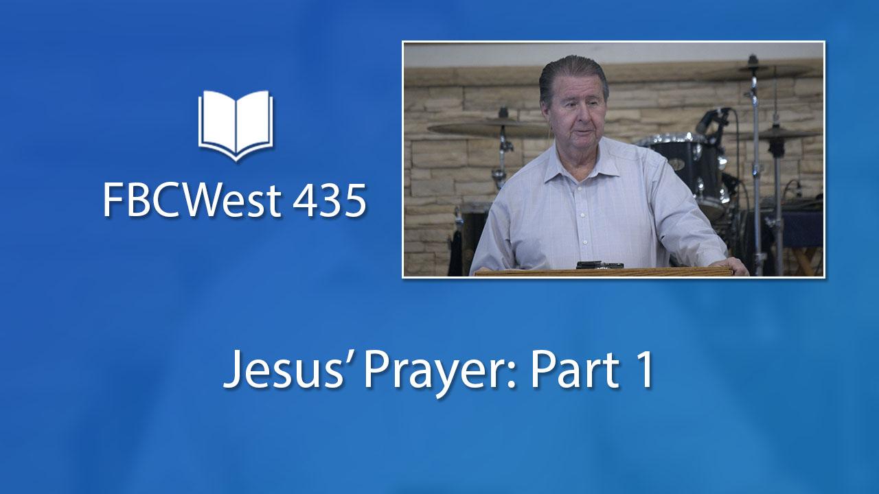 435 FBCWest | Jesus' Prayer: Part 1 photo poster