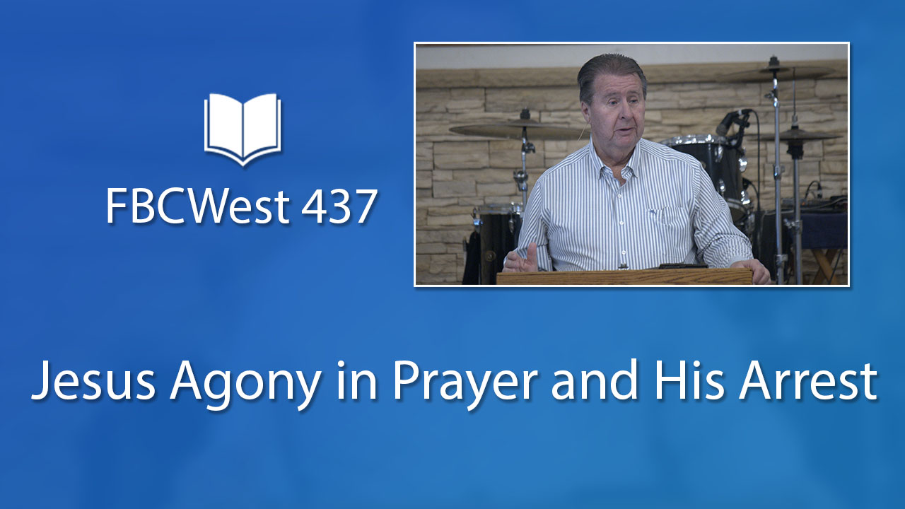 437 FBCWest | Jesus Agony in Prayer and His Arrest photo poster
