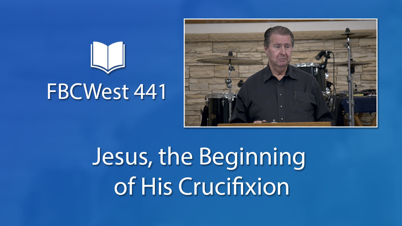 441 FBCWest | Jesus, the Beginning of His Crucifixion photo poster