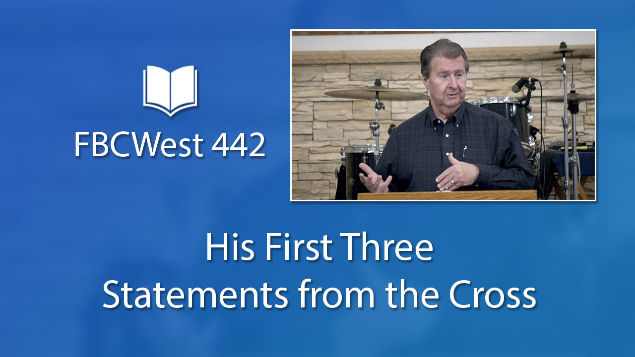 442 FBCWest | His First Three Statements from the Cross photo poster