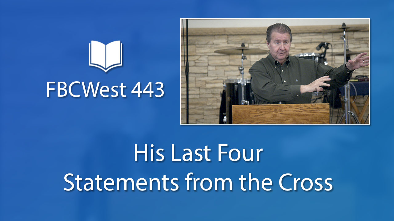 443 FBCWest | His Last Four Statements from the Cross photo poster