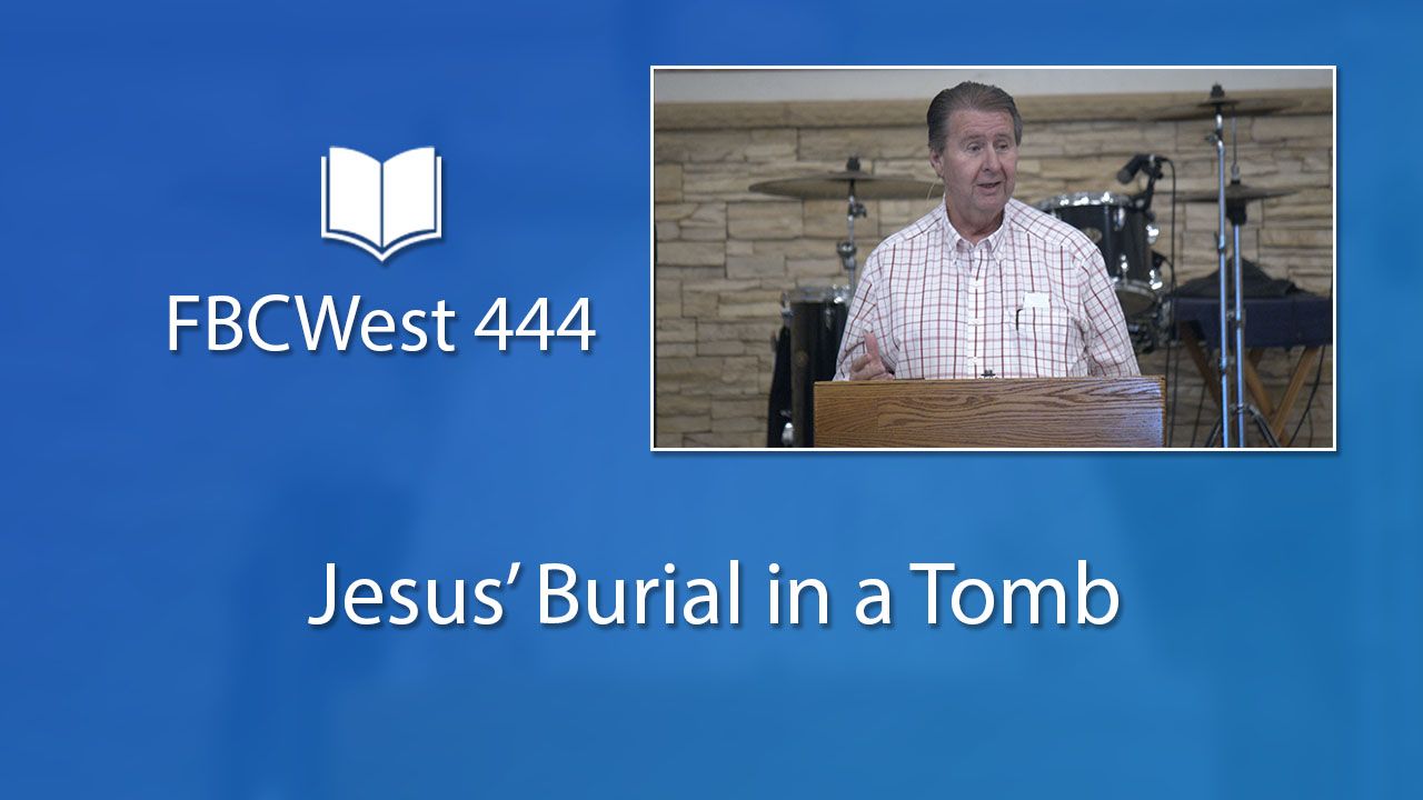 444 FBCWest | Jesus' Burial in a Tomb photo poster
