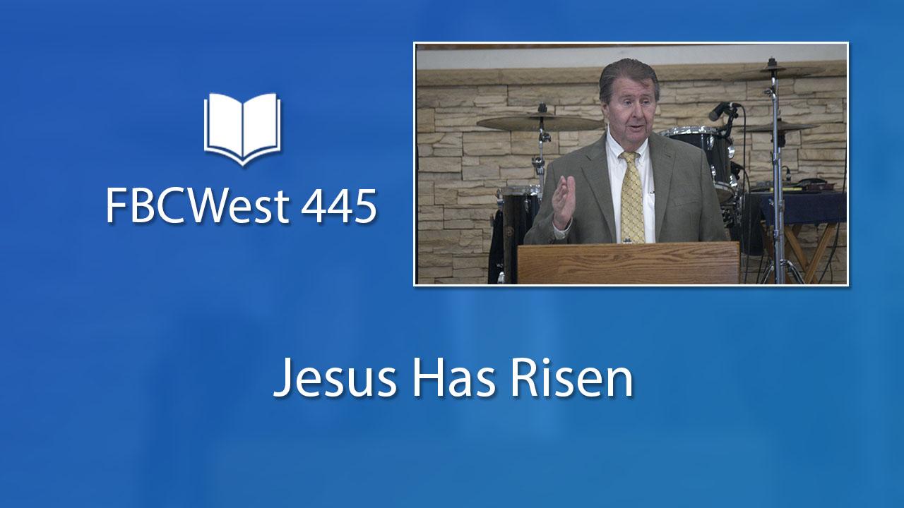 445 FBCWest | Jesus Has Risen photo poster
