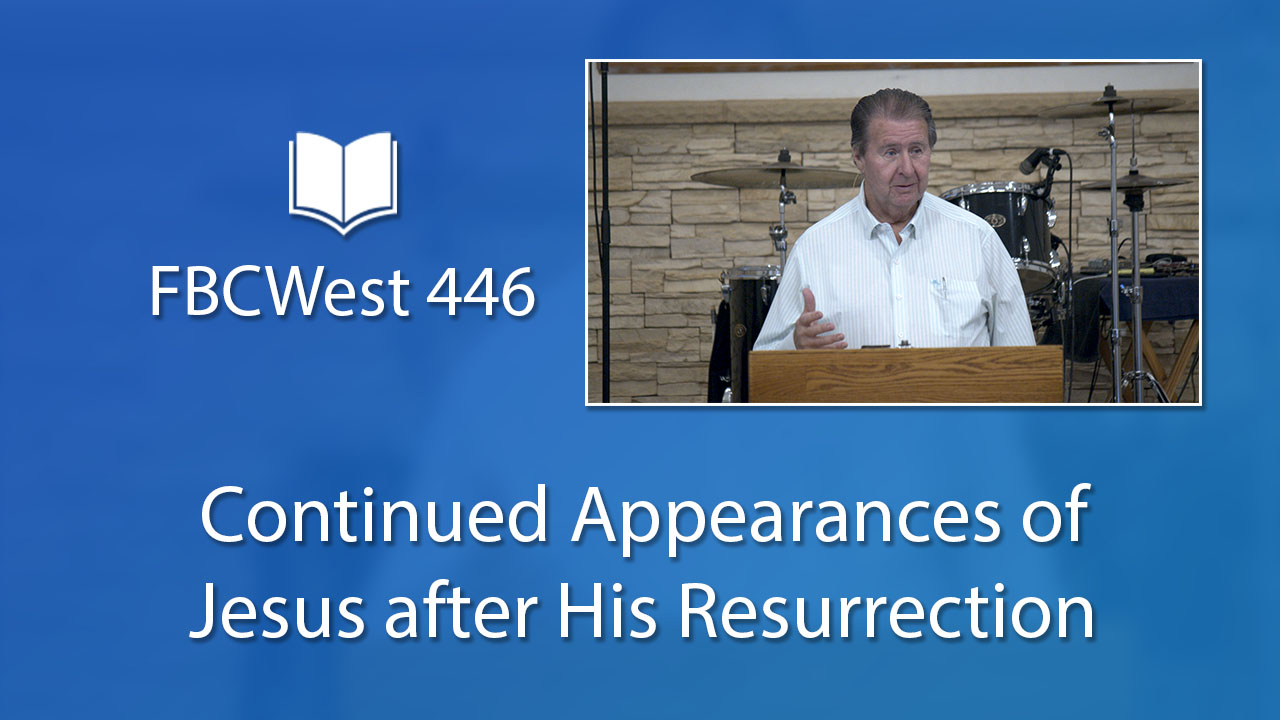 446 FBCWest | Continued Appearances of Jesus after His Resurrection photo poster