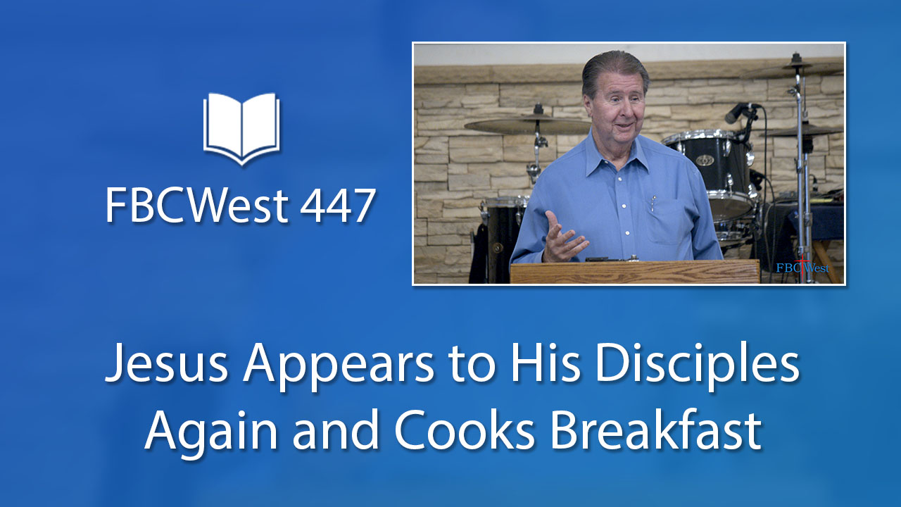 447 FBCWest | Jesus Appears to His Disciples Again and Cooks Breakfast photo poster