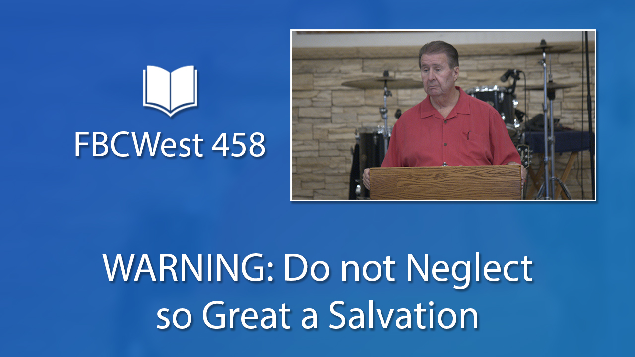 458 FBCWest | WARNING: Do not Neglect so Great a Salvation photo poster