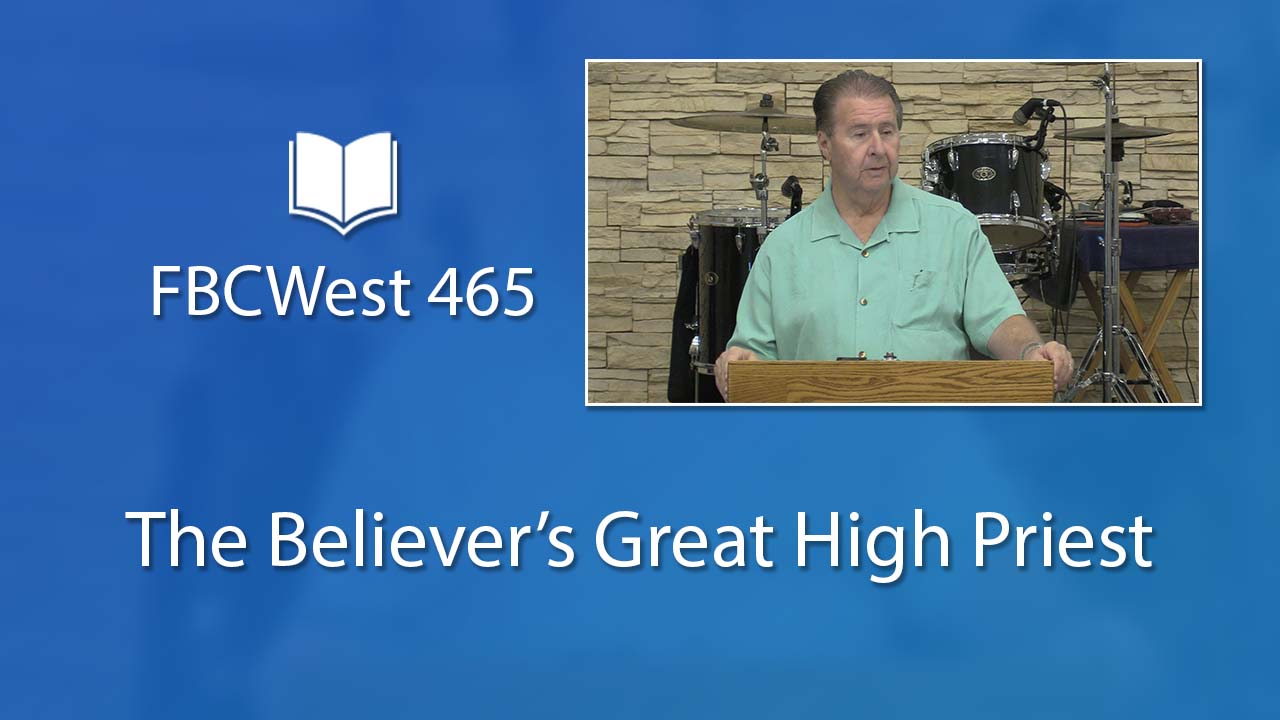 465 FBCWest | The Believer's Great High Priest photo poster