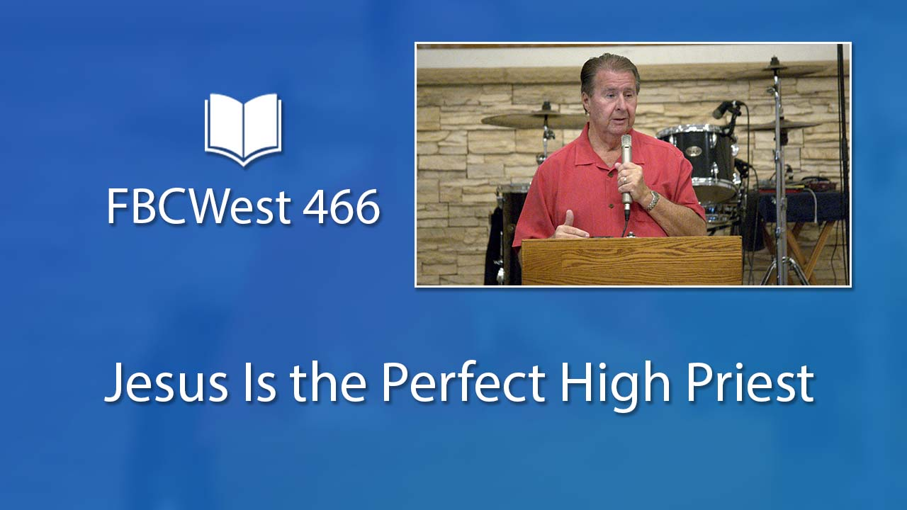 466 FBCWest | Jesus Is the Perfect High Priest photo poster