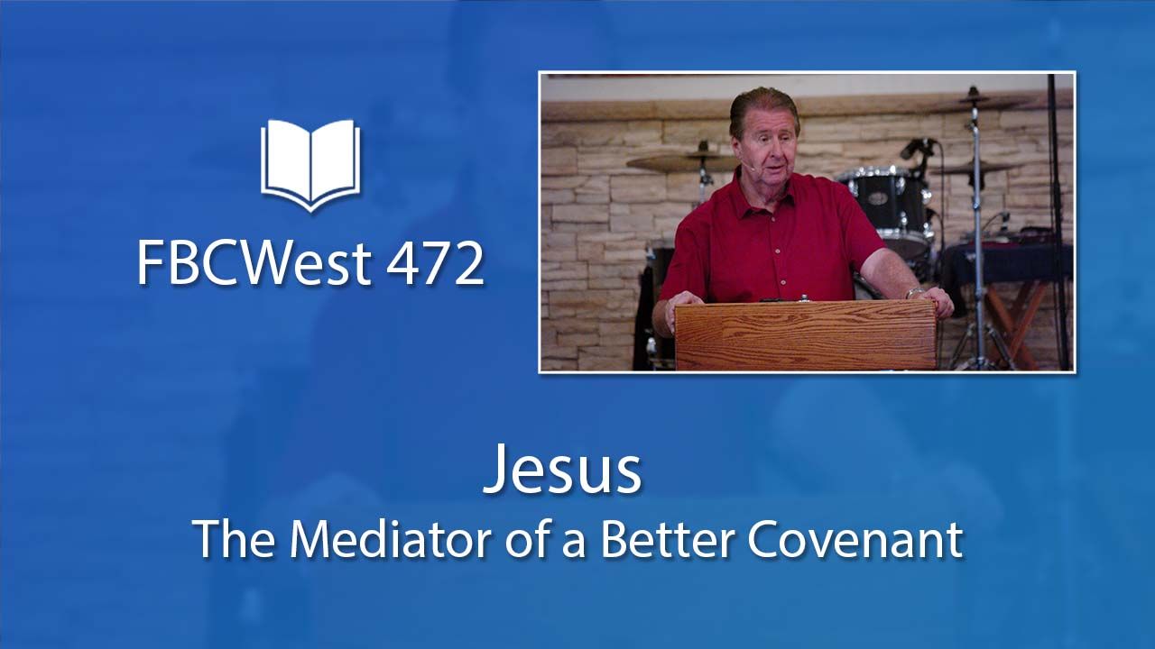 472 FBCWest   Jesus: The Mediator of a Better Covenant photo poster