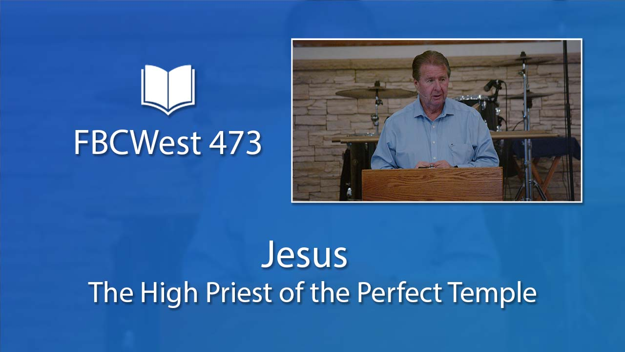 473 FBCWest   Jesus: The High Priest of the Perfect Temple photo poster